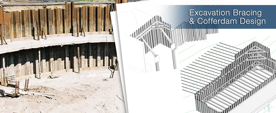 Detailed Analysis and design of temporary Excavation Bracing and Cofferdam construction support systems.